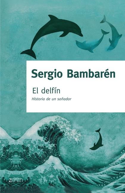 EL DELFIN. HISTORIA DE UN SOÑADOR