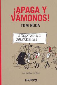 !APAGA Y VÁMONOS! TOM ROCA