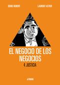 EL NEGOCIO DE LOS NEGOCIOS 4. JUSTICIA