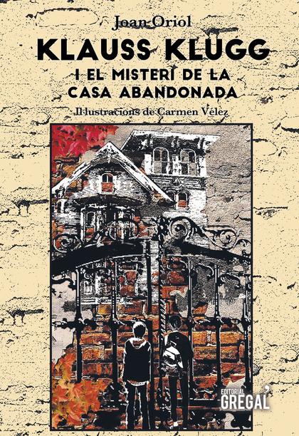KLAUSS KLUGG. I EL MISTERI DE LA CASA ABANDONADA