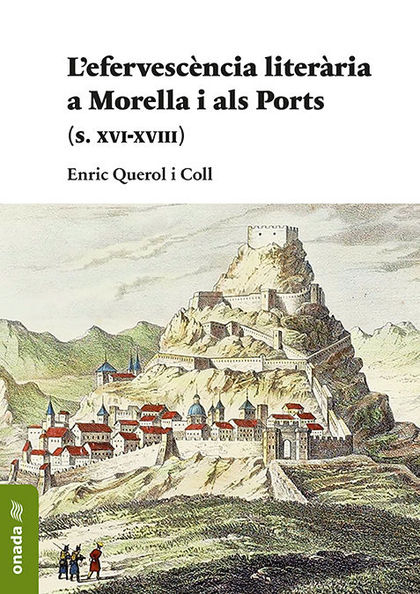 L'EFERVESCÈNCIA LITERÀRIA A MORELLA I ALS PORTS                         (S. XVI-XVIII)