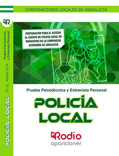 POLICIA LOCAL. CORPORACIONES LOCALES DE ANDALUCIA. PSICOTECNICO Y ENTREVISTA PER.