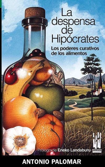 LA DESPENSA DE HIPÓCRATES: LOS PODERES CURATIVOS DE LOS ALIMENTOS