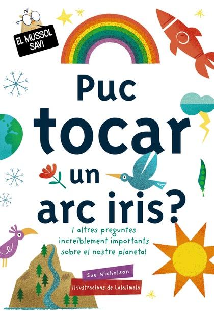 PUC TOCAR UN ARC IRIS?.