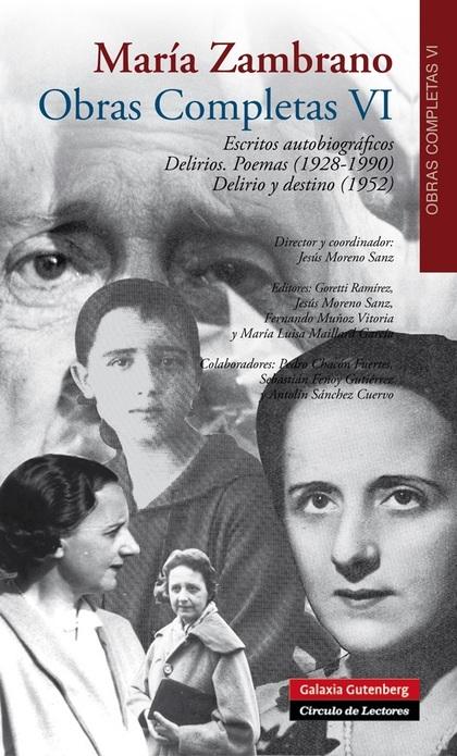 ESCRITOS AUTOBIOGRÁFICOS. DELIRIOS. POEMAS (1928-1990) VOL. VI. VOLUMEN VI. OBRAS COMPLETAS