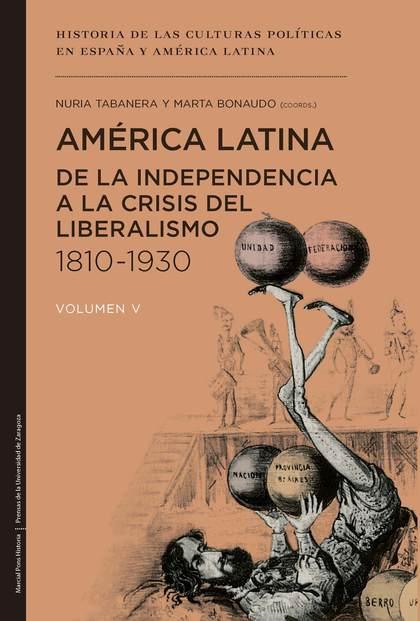 AMÉRICA LATINA DE LA INDEPENDENCIA A LA CRISIS DEL LIBERALISMO (1810-1930)