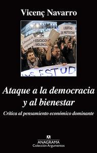 ATAQUE A LA DEMOCRACIA Y AL BIENESTAR.