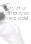 TRANSFORMA A LOS HOMBRES. UN RETO SOCIAL