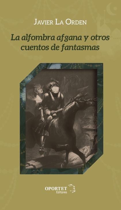 ALFOMBRA AFGANA Y OTROS CUENTOS DE FANTASMAS,LA.