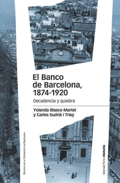 EL BANCO DE BARCELONA, 1874-1920                                                DECADENCIA Y QU