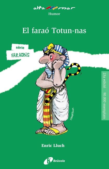 EL FARAÓ TOTUN-NAS.