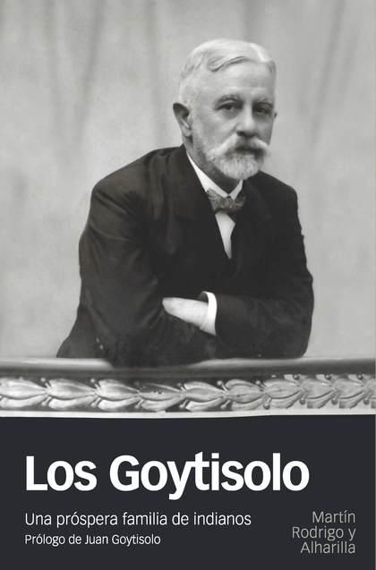 LOS GOYTISOLO                                                                   UNA PRÓSPERA FA