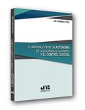 EL ARBITRAJE ENTRE LA AUTONOMÍA DE LA VOLUNTAD DE LAS PARTES Y EL CONTROL JUDICI.