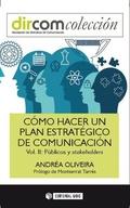 CÓMO HACER UN PLAN ESTRATÉGICO DE COMUNICACIÓN VOL. II. PÚBLICOS Y STAKEHOLDERS