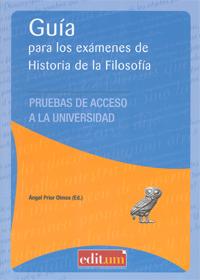 GUÍA PARA LOS EXÁMENES DE HISTORIA DE LA FILOSOFÍA, PRUEBAS DE ACCESO A LA UNIVERSIDAD