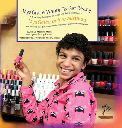 MYAGRACE WANTS TO GET READY/MYAGRACE QUIERE ALISTARSE. A TRUE STORY PROMOTING INCLUSION AND SEL