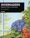 INVERNADERO: MANUAL DE CULTIVO Y CONSERVACIÓN