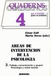 QUADERNOS 4 AREAS DE INTERVENCION PSICOLOGIA 2. TRABAJO COMUNICACION Y GRUPO PSICOSOCIAL Y SALU