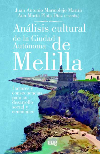 ANÁLISIS CULTURAL DE LA CIUDAD AUTÓNOMA DE MELILLA. FACTORES Y CONSECUENCIAS PARA SU DESARROLLO