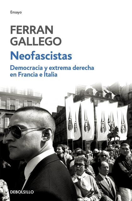 DEMOCRACIA Y EXTREMA DERECHA EN FRANCIA E ITALIA: NEOFASCISTAS