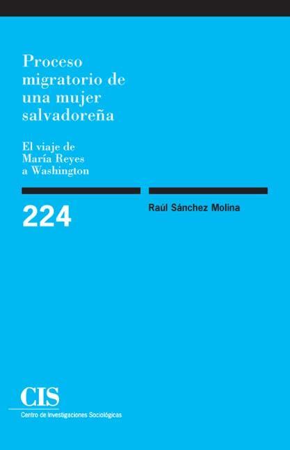 Proceso migratorio de una mujer salvadoreña. El viaje de María Reyes a Washington