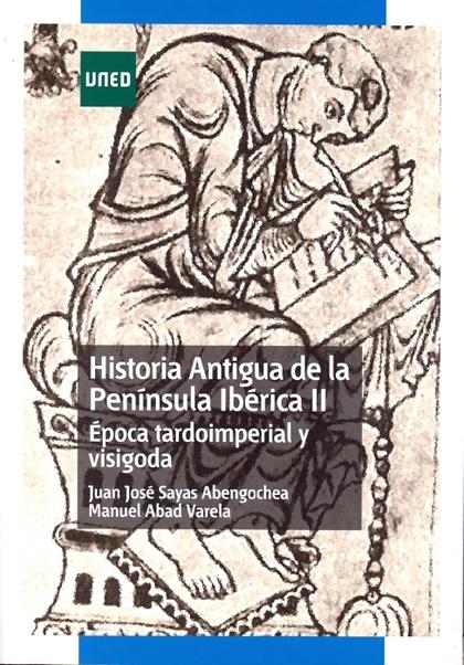 HISTORIA ANTIGUA DE LA PENÍNSULA IBÉRICA II. ÉPOCA TARDOIMPERIAL Y VISIGODA.