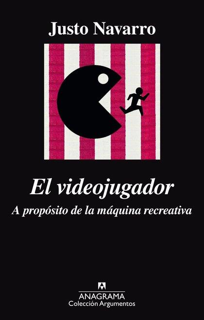 EL VIDEOJUGADOR. A PROPÓSITO DE LA MÁQUINA RECREATIVA.