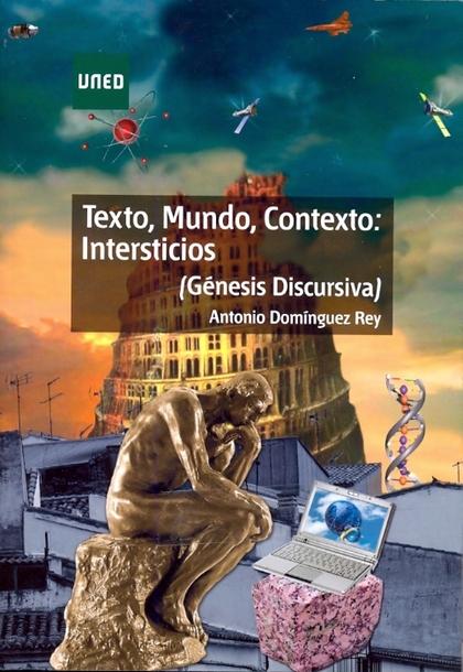 TEXTO, MUNDO, CONTEXTO : INTERSTICIOS (GÉNESIS DISCURSIVA)