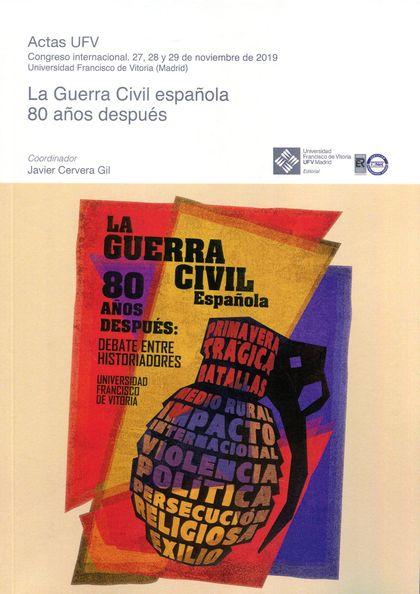 LA GUERRA CIVIL ESPAÑOLA 80 AÑOS DESPUES.