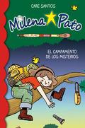 MILENA PATO 6. EL CAMPAMENTO DE LOS MISTERIOS.