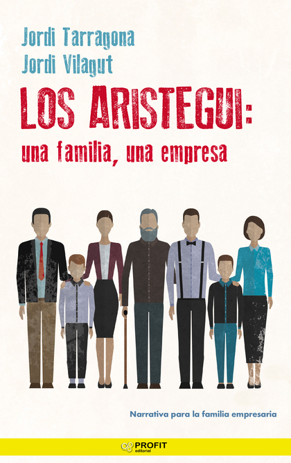 ARISTEGUI, LOS: UNA FAMILIA, UNA EMPRESA