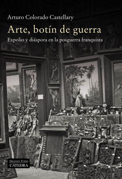 ARTE, BOTÍN DE GUERRA.