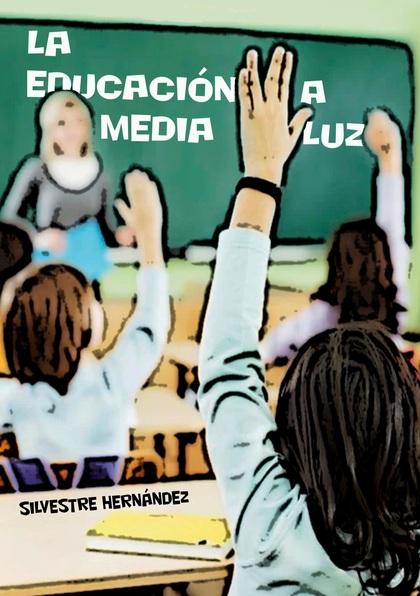 LA EDUCACIÓN A MEDIA LUZ.