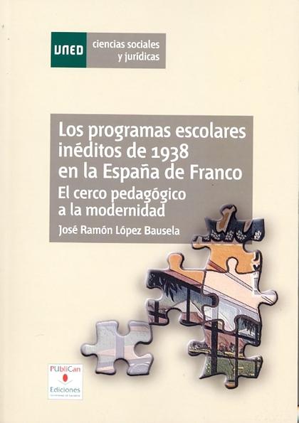 LOS PROGRAMAS ESCOLARES INÉDITOS DE 1938 EN LA ESPAÑA DE FRANCO : DEL CERCO PEDAGÓGICO A LA MOD