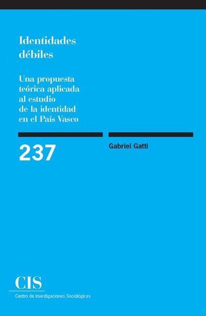 IDENTIDADES DÉBILES : UNA PROPUESTA TEÓRICA APLICADA AL ESTUDIO DE LA IDENTIDAD EN EL PAÍS VASC