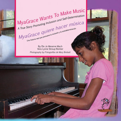 MYAGRACE WANTS TO MAKE MUSIC/MYAGRACE QUIERE HACER MÚSICA. A TRUE STORY PROMOTING INCLUSION AND