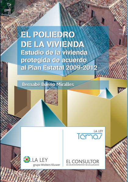 EL POLIEDRO DE LA VIVIENDA : ESTUDIO DE LA VIVIENDA PROTEGIDA DE ACUERDO AL PLAN ESTATAL 2009-2