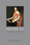 FELIPE IV: EL HOMBRE Y EL REINADO