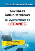AUXILIARES ADMINISTRATIVOS, AYUNTAMIENTO DE LEGANÉS. TEST Y SUPUESTOS PRÁCTICOS