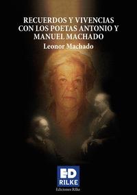 RECUERDOS Y VIVENCIAS CON LOS POETAS ANTONIO Y MANUEL MACHAD.