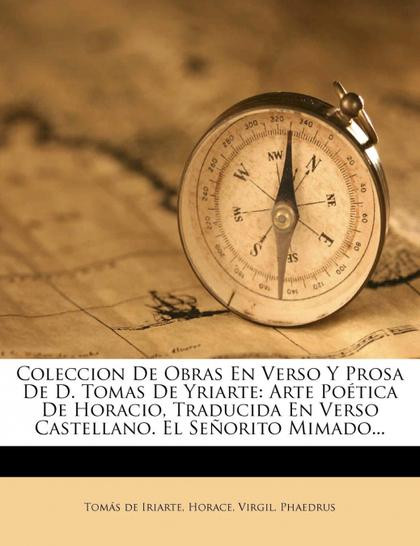 COLECCION DE OBRAS EN VERSO Y PROSA DE D. TOMAS DE YRIARTE