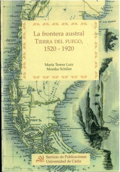 LA FRONTERA AUSTRAL : TIERRA DE FUEGO