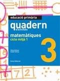 MATEMÀTIQUES, EDUCACIÓ PRIMÀRIA, CICLE MITJÀ 1. QUADERN