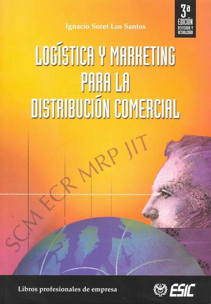 LOGÍSTICA Y MARKETING PARA LA DISTRIBUCIÓN COMERCIAL.