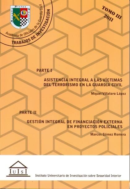 ASISTENCIA INTEGRAL A LA VÍCTIMAS DEL TERRORISMO EN LA GUARDIA CIVIL. GESTIÓN IN.