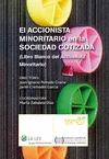EL ACCIONISTA MINOTARIO EN LA SOCIEDAD COTIZADA : MANUAL BLANCO DEL ACCIONISTA MINORITARIO
