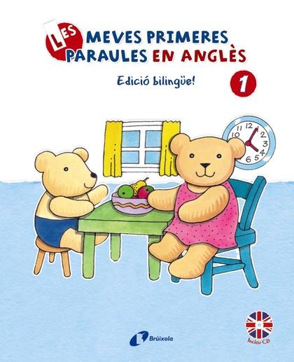 LES MEVES PRIMERES PARAULES EN ANGLÉS, 1. EDICIÓ BILINGÜE!.