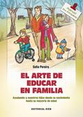 EL ARTE DE EDUCAR EN FAMILIA: AYUDANDO A NUESTROS HIJOS DESDE SU NACIM