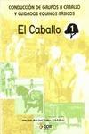 EL CABALLO : CONDUCCIÓN DE GRUPOS A CABALLO Y CUIDADOS EQUINOS BÁSICOS