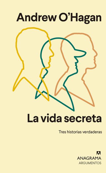 LA VIDA SECRETA                                                                 TRES HISTORIAS